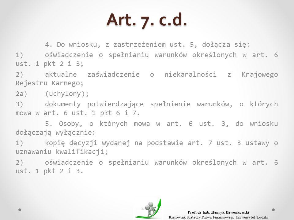 Art. 7. c.d. 4. Do wniosku, z zastrzeżeniem ust.