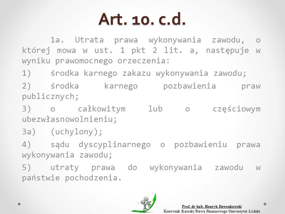 Art. 10. c.d. 1a. Utrata prawa wykonywania zawodu, o której mowa w ust.