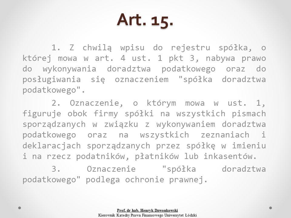 Art. 15. 1. Z chwilą wpisu do rejestru spółka, o której mowa w art.