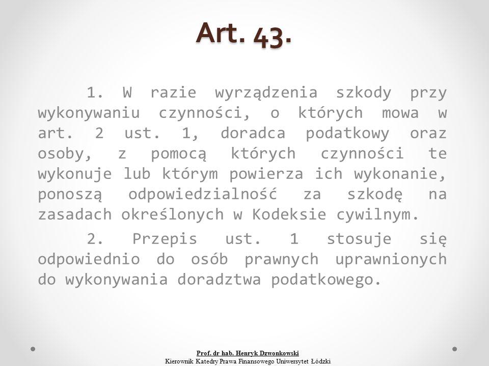 Art. 43. 1. W razie wyrządzenia szkody przy wykonywaniu czynności, o których mowa w art.