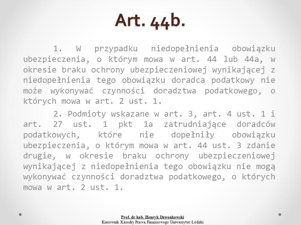 Art. 44b. 1. W przypadku niedopełnienia obowiązku ubezpieczenia, o którym mowa w art.