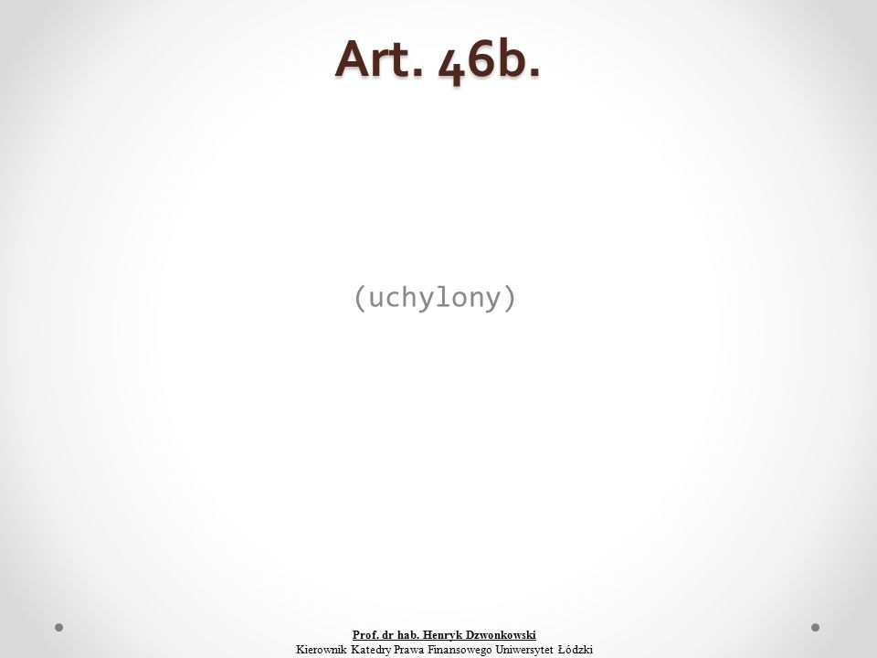 Art. 46b. (uchylony) Prof. dr hab.
