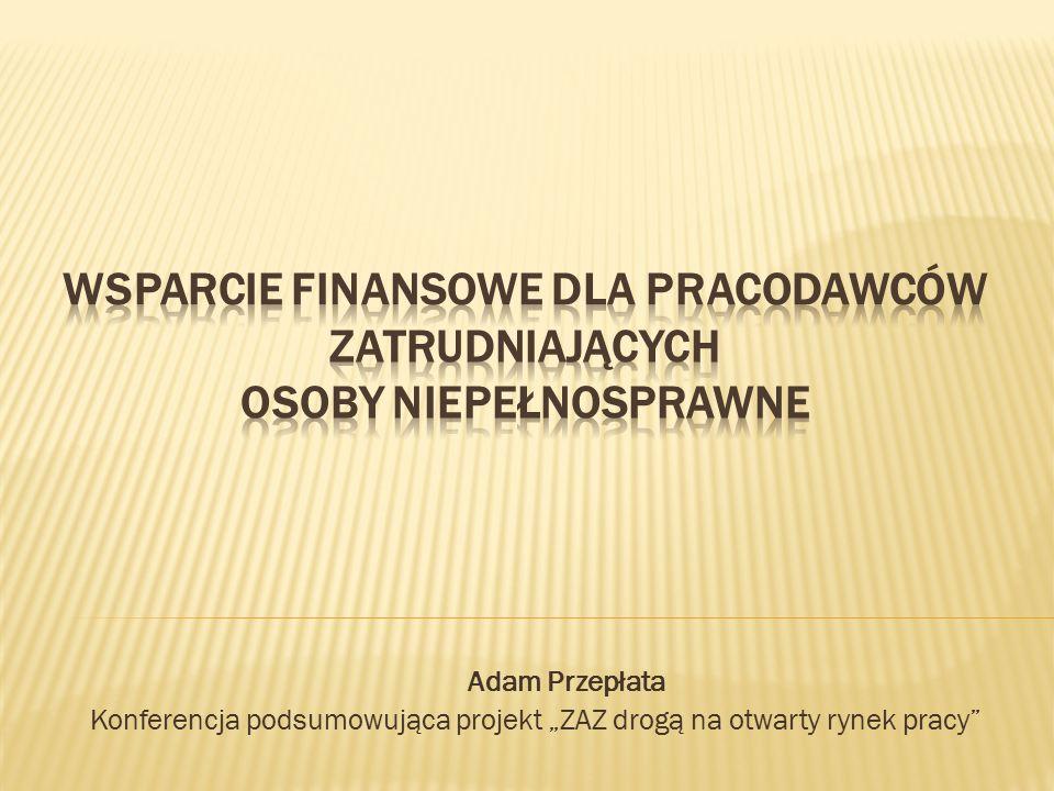 """Adam Przepłata Konferencja podsumowująca projekt """"ZAZ drogą na otwarty rynek pracy"""