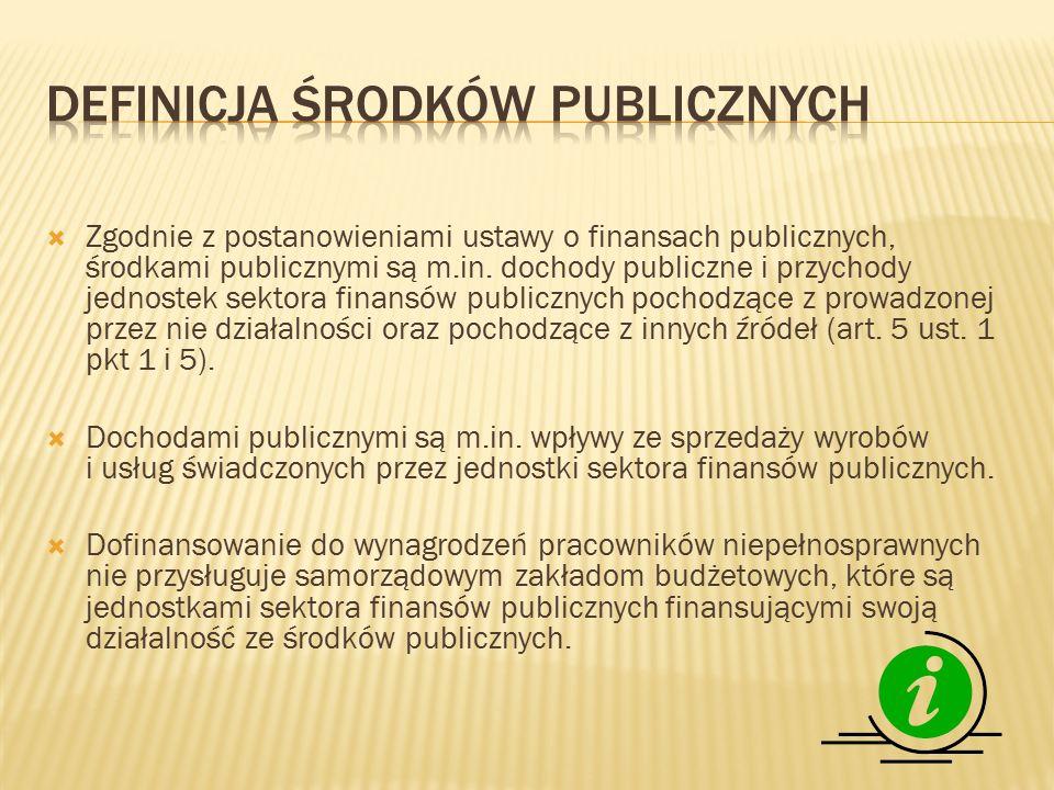  Zgodnie z postanowieniami ustawy o finansach publicznych, środkami publicznymi są m.in.