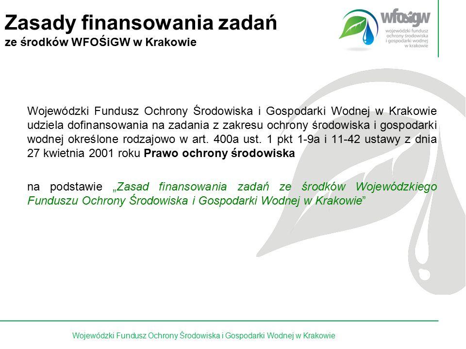 3 z 15 Wojewódzki Fundusz Ochrony Środowiska i Gospodarki Wodnej w Krakowie udziela dofinansowania na zadania z zakresu ochrony środowiska i gospodarki wodnej określone rodzajowo w art.