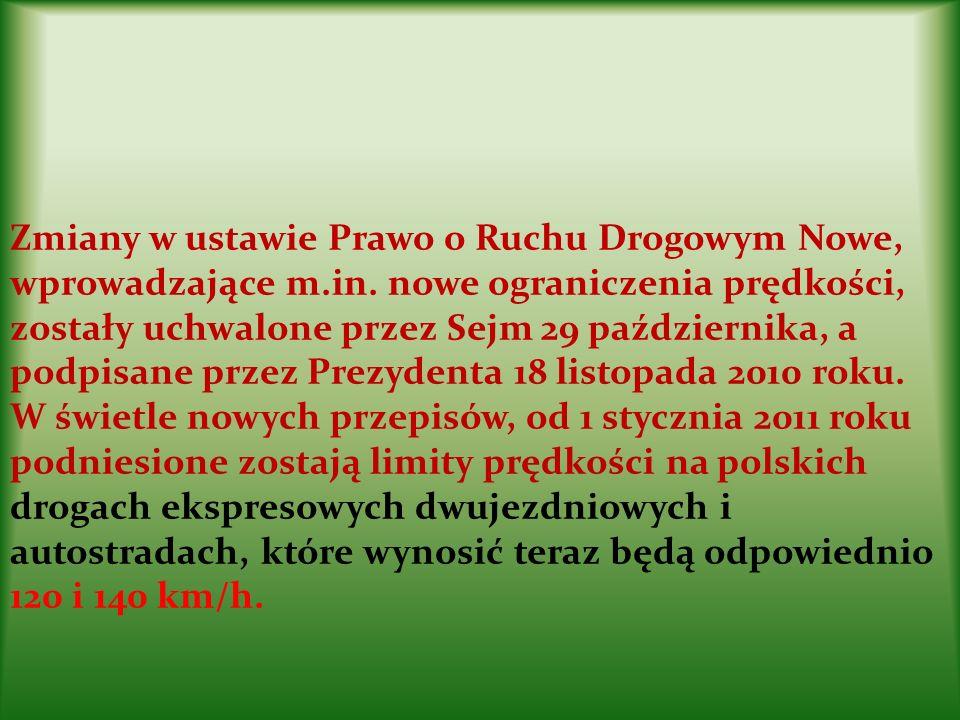 Zmiany w ustawie Prawo o Ruchu Drogowym Nowe, wprowadzające m.in. nowe ograniczenia prędkości, zostały uchwalone przez Sejm 29 października, a podpisa