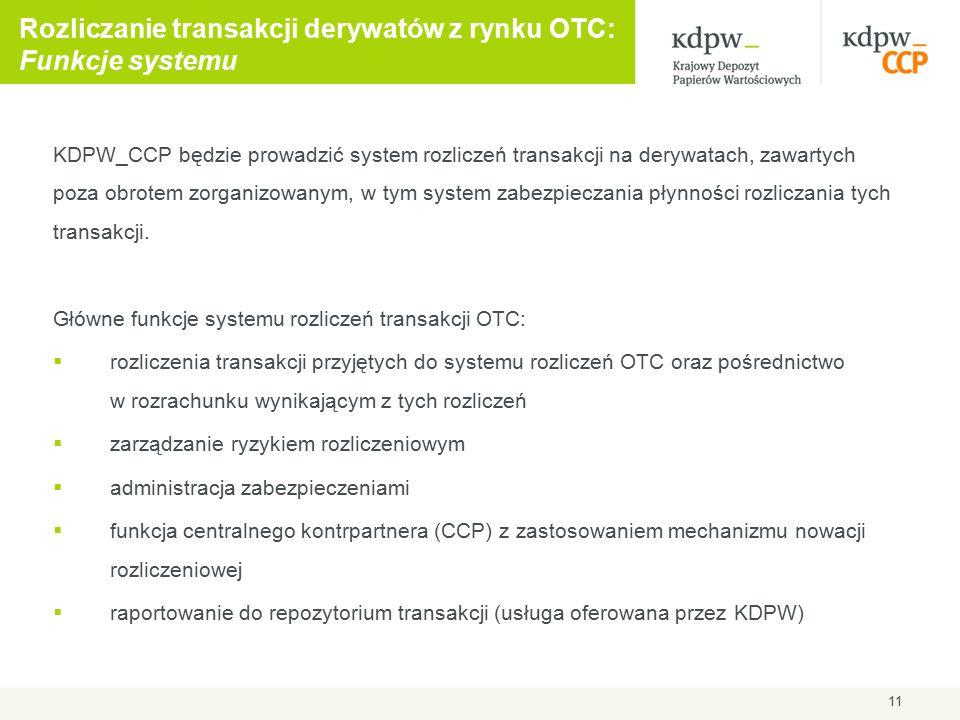 KDPW_CCP będzie prowadzić system rozliczeń transakcji na derywatach, zawartych poza obrotem zorganizowanym, w tym system zabezpieczania płynności rozliczania tych transakcji.