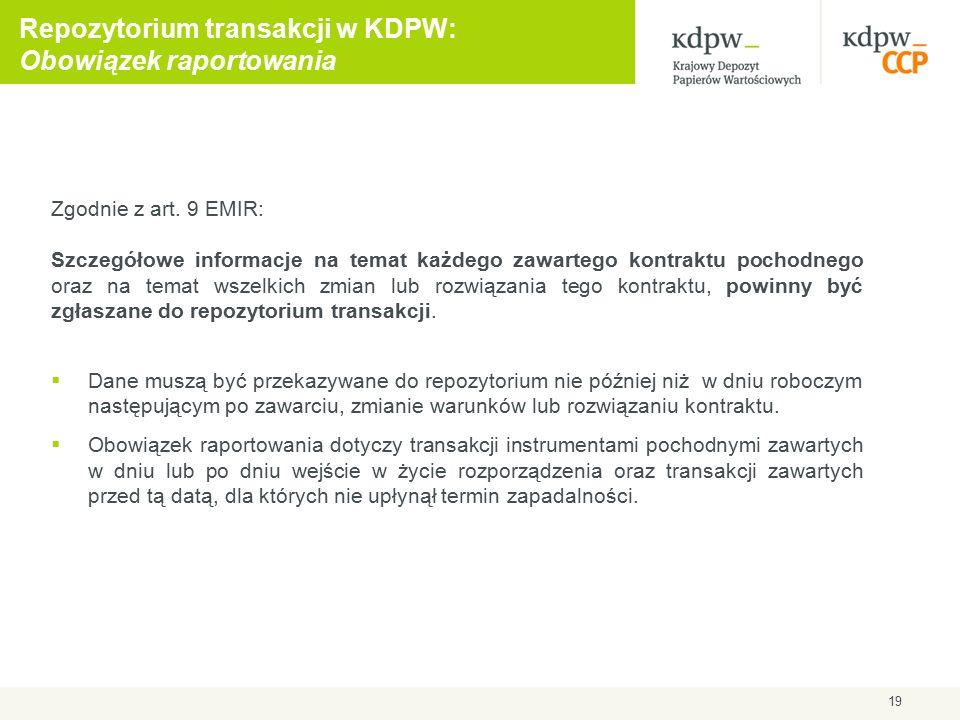 19 Repozytorium transakcji w KDPW: Obowiązek raportowania Zgodnie z art.