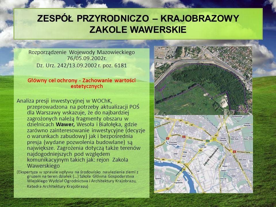 ZESPÓŁ PRZYRODNICZO – KRAJOBRAZOWY ZAKOLE WAWERSKIE Rozporządzenie Wojewody Mazowieckiego 76/05.09.2002r.
