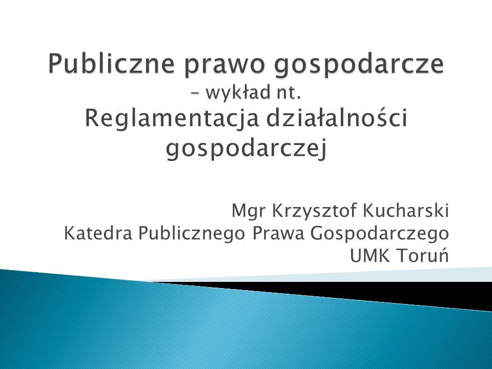 Mgr Krzysztof Kucharski Katedra Publicznego Prawa Gospodarczego UMK Toruń