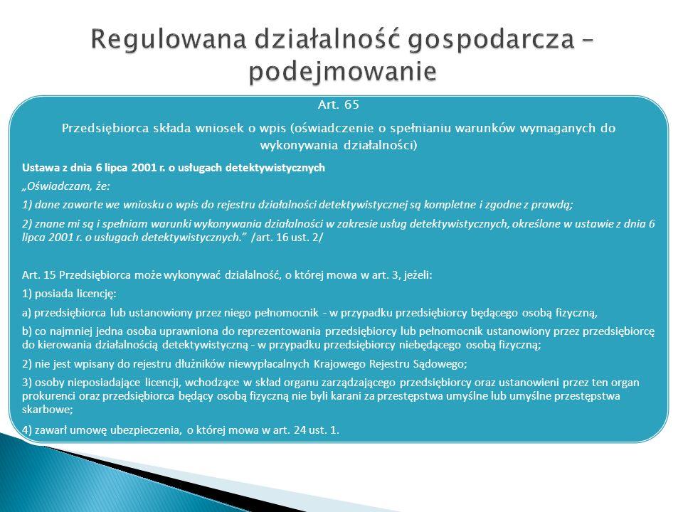 Art. 65 Przedsiębiorca składa wniosek o wpis (oświadczenie o spełnianiu warunków wymaganych do wykonywania działalności) Ustawa z dnia 6 lipca 2001 r.
