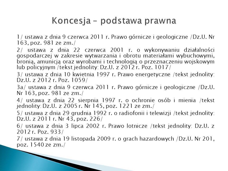 1/ ustawa z dnia 9 czerwca 2011 r. Prawo górnicze i geologiczne /Dz.U.