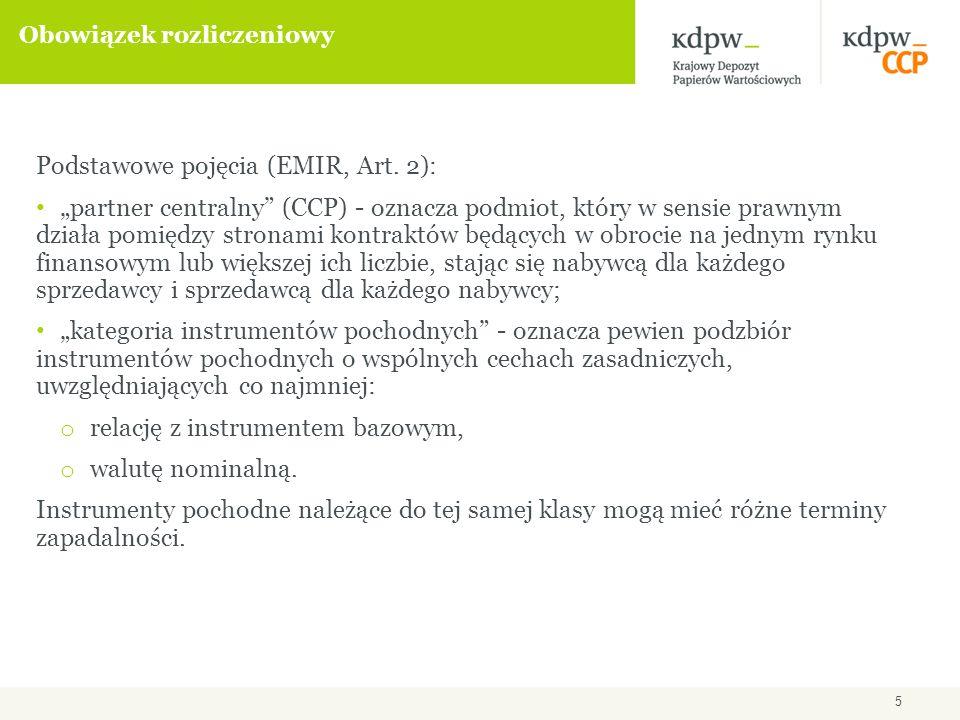 5 Obowiązek rozliczeniowy Podstawowe pojęcia (EMIR, Art.