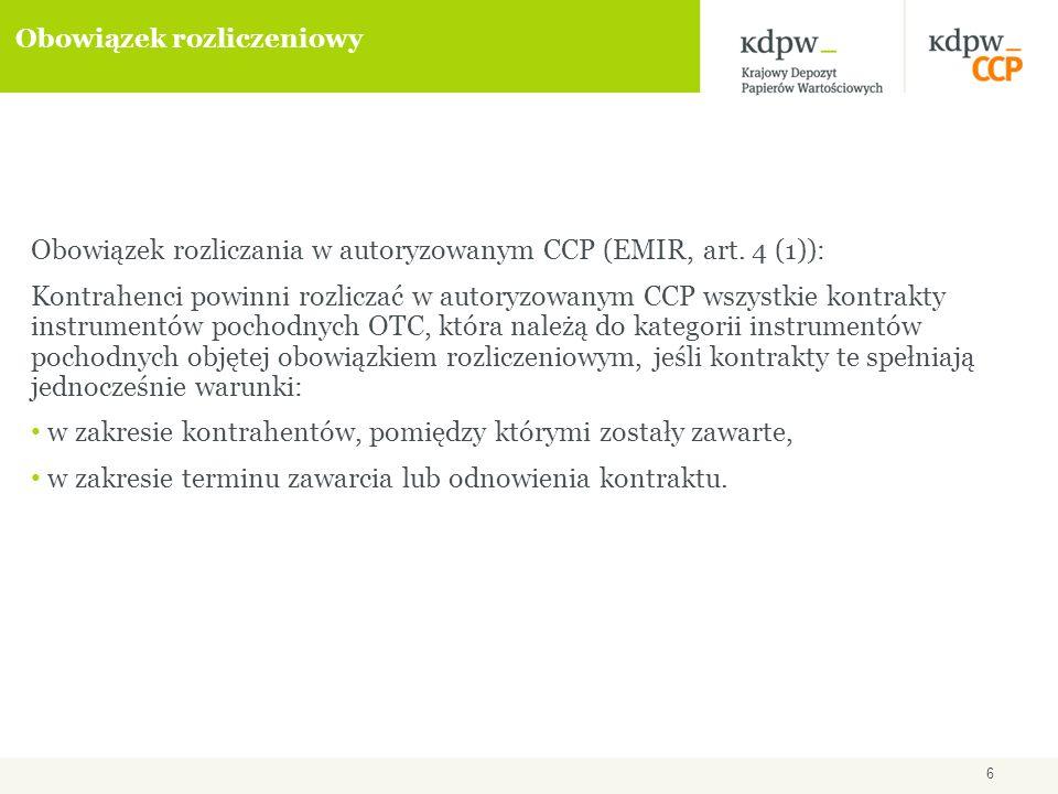 6 Obowiązek rozliczeniowy Obowiązek rozliczania w autoryzowanym CCP (EMIR, art.