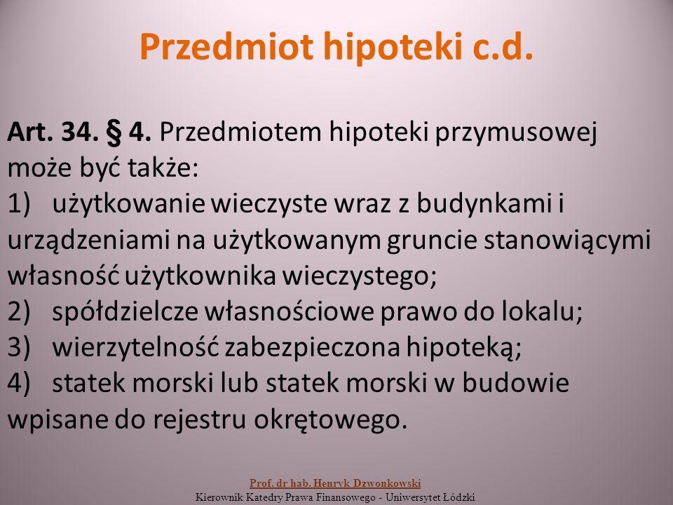 Przedmiot hipoteki c.d. Art. 34. § 4.