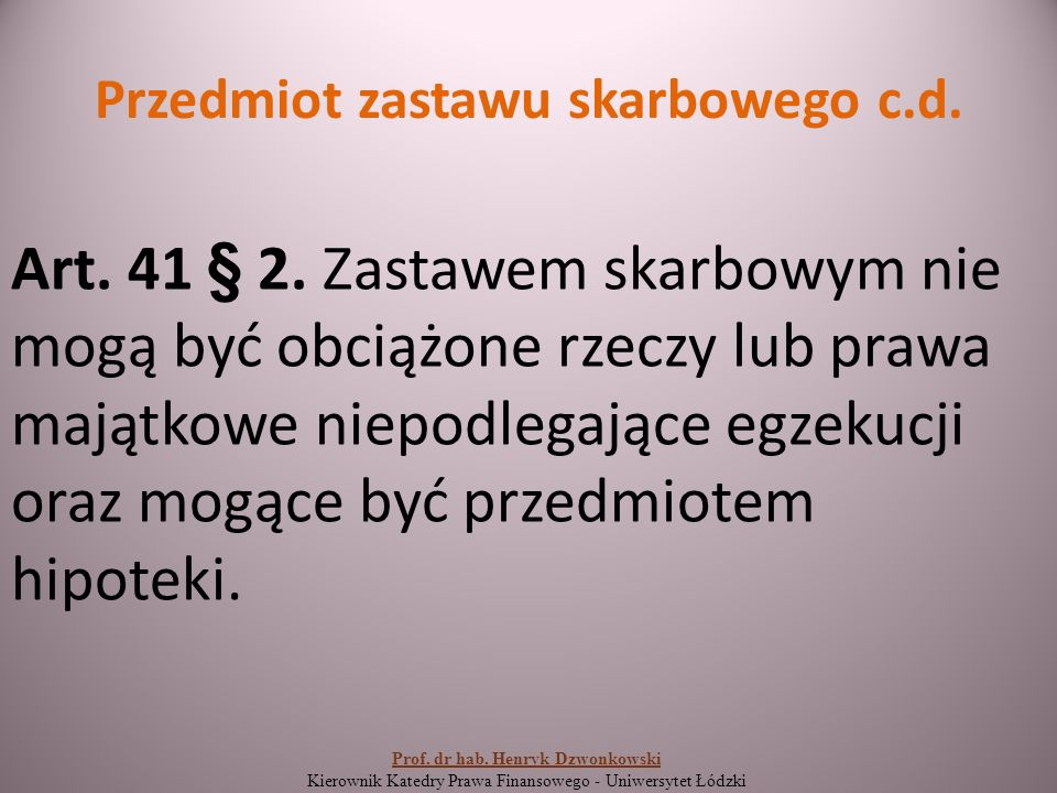 Przedmiot zastawu skarbowego c.d. Art. 41 § 2.