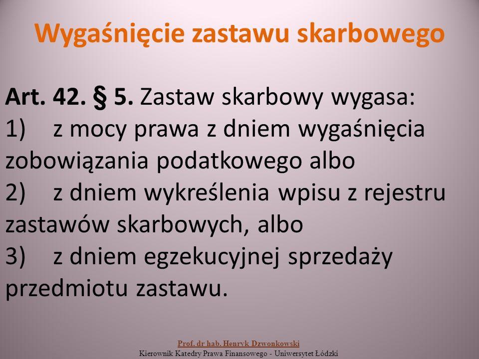 Wygaśnięcie zastawu skarbowego Art. 42. § 5.