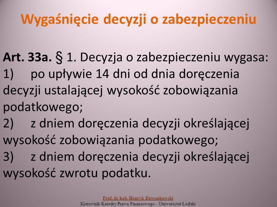 Wygaśnięcie decyzji o zabezpieczeniu Art. 33a. § 1.