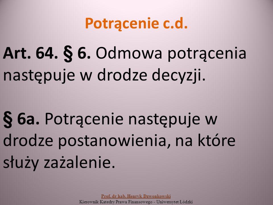 Potrącenie c.d. Art. 64. § 6. Odmowa potrącenia następuje w drodze decyzji.