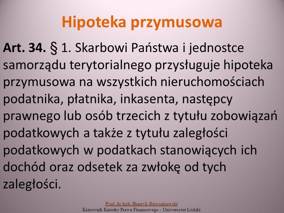 Hipoteka przymusowa Art. 34. § 1.