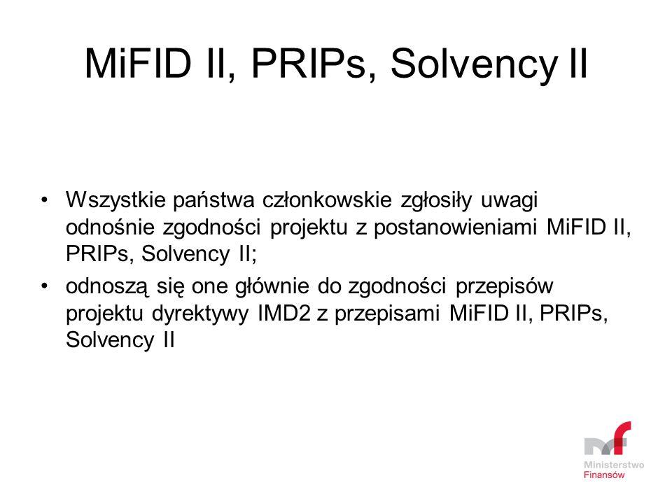 MiFID II, PRIPs, Solvency II Wszystkie państwa członkowskie zgłosiły uwagi odnośnie zgodności projektu z postanowieniami MiFID II, PRIPs, Solvency II;