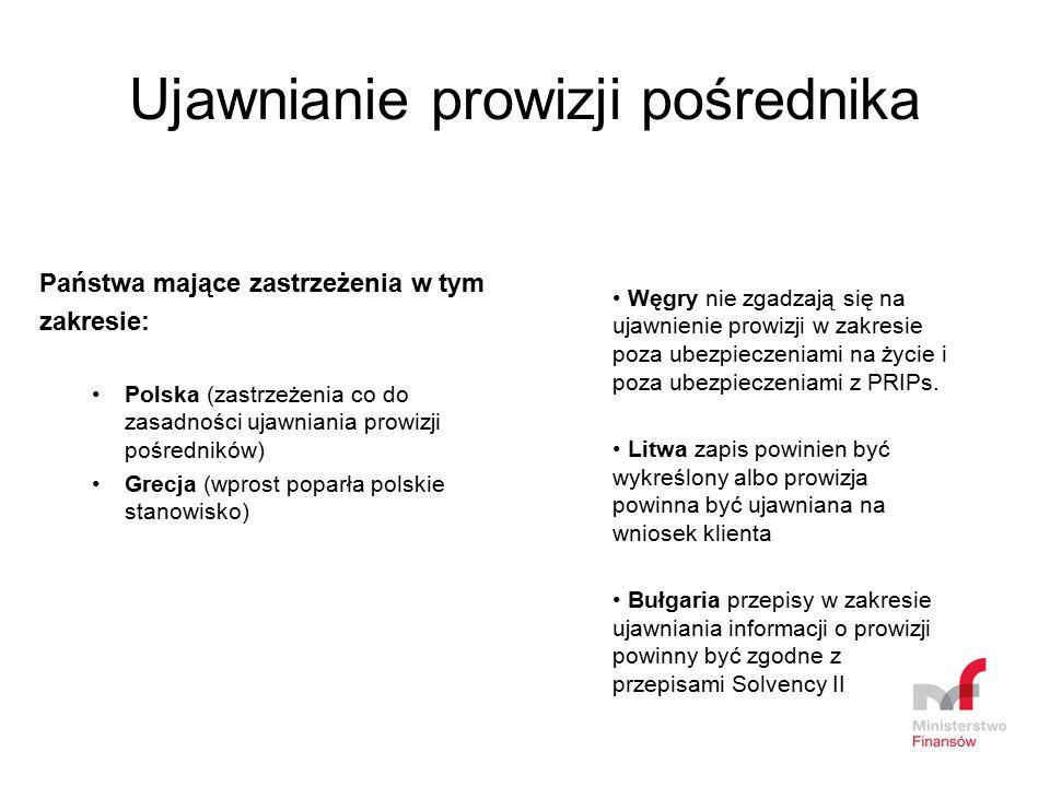 Ujawnianie prowizji pośrednika Państwa mające zastrzeżenia w tym zakresie: Polska (zastrzeżenia co do zasadności ujawniania prowizji pośredników) Grec