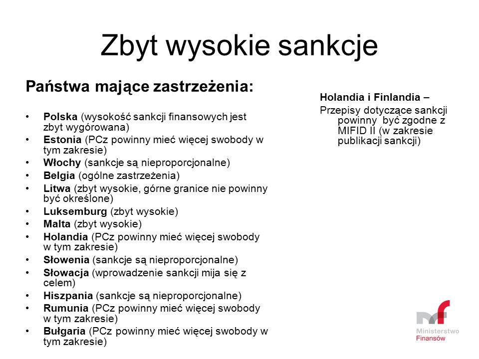 Zbyt wysokie sankcje Państwa mające zastrzeżenia: Polska (wysokość sankcji finansowych jest zbyt wygórowana) Estonia (PCz powinny mieć więcej swobody