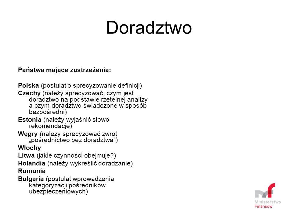 Doradztwo Państwa mające zastrzeżenia: Polska (postulat o sprecyzowanie definicji) Czechy (należy sprecyzować, czym jest doradztwo na podstawie rzetel