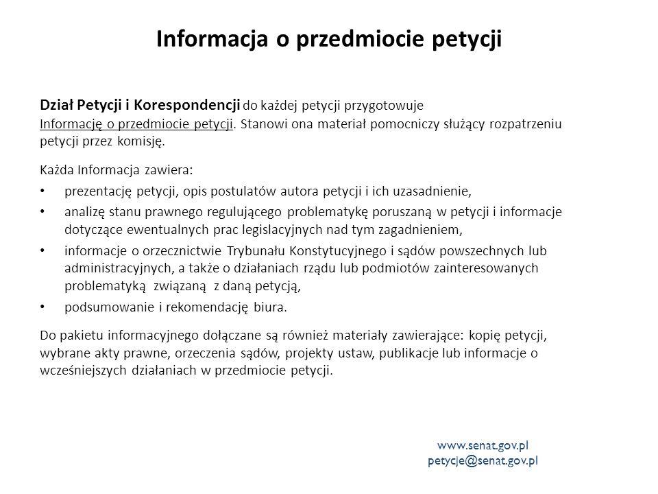 Informacja o przedmiocie petycji Dział Petycji i Korespondencji do każdej petycji przygotowuje Informację o przedmiocie petycji. Stanowi ona materiał