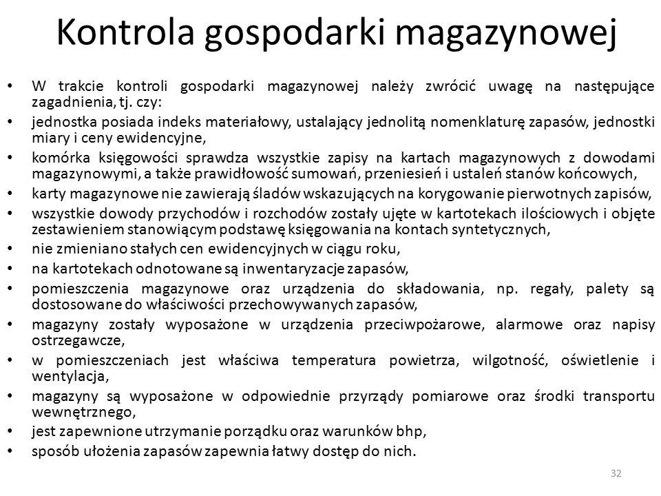 Kontrola gospodarki magazynowej W trakcie kontroli gospodarki magazynowej należy zwrócić uwagę na następujące zagadnienia, tj.