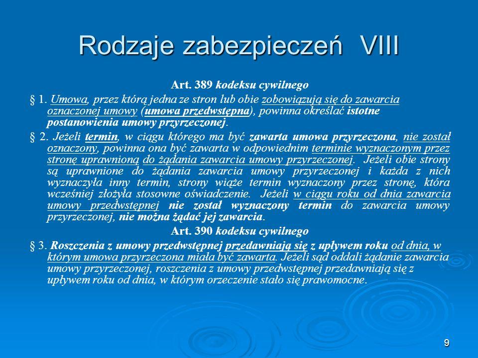 9 Rodzaje zabezpieczeń VIII Art. 389 kodeksu cywilnego § 1.