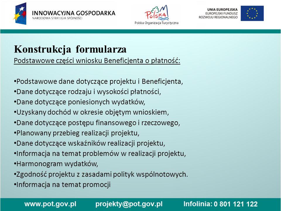 Konstrukcja formularza Podstawowe części wniosku Beneficjenta o płatność: Podstawowe dane dotyczące projektu i Beneficjenta, Dane dotyczące rodzaju i