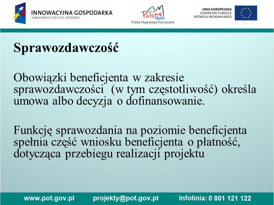 Sprawozdawczość Obowiązki beneficjenta w zakresie sprawozdawczości (w tym częstotliwość) określa umowa albo decyzja o dofinansowanie. Funkcję sprawozd