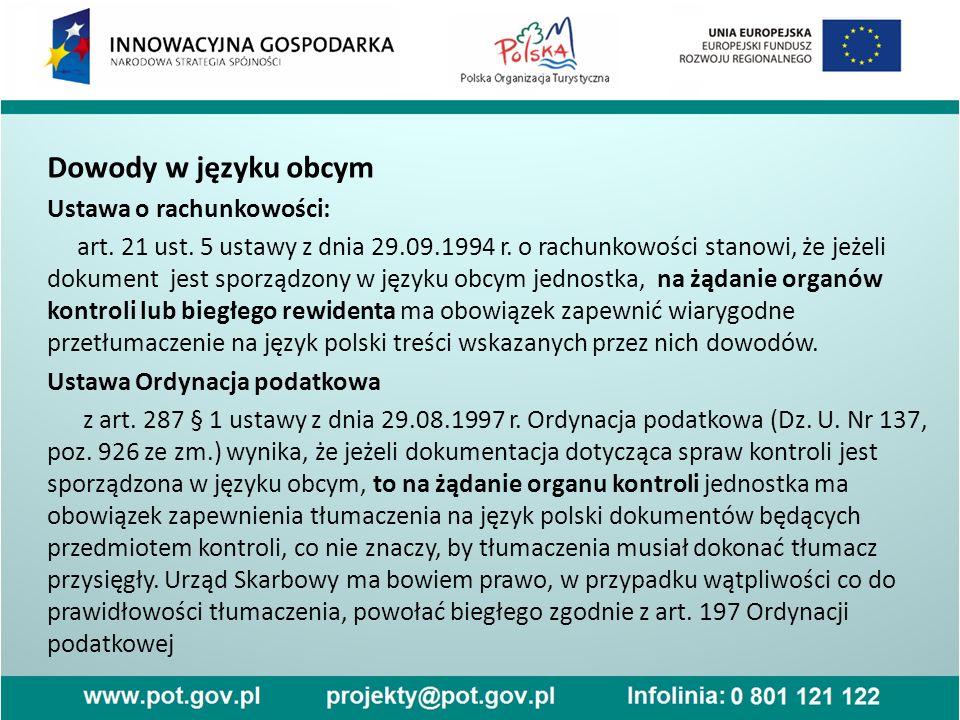 Dowody w języku obcym Ustawa o rachunkowości: art. 21 ust. 5 ustawy z dnia 29.09.1994 r. o rachunkowości stanowi, że jeżeli dokument jest sporządzony
