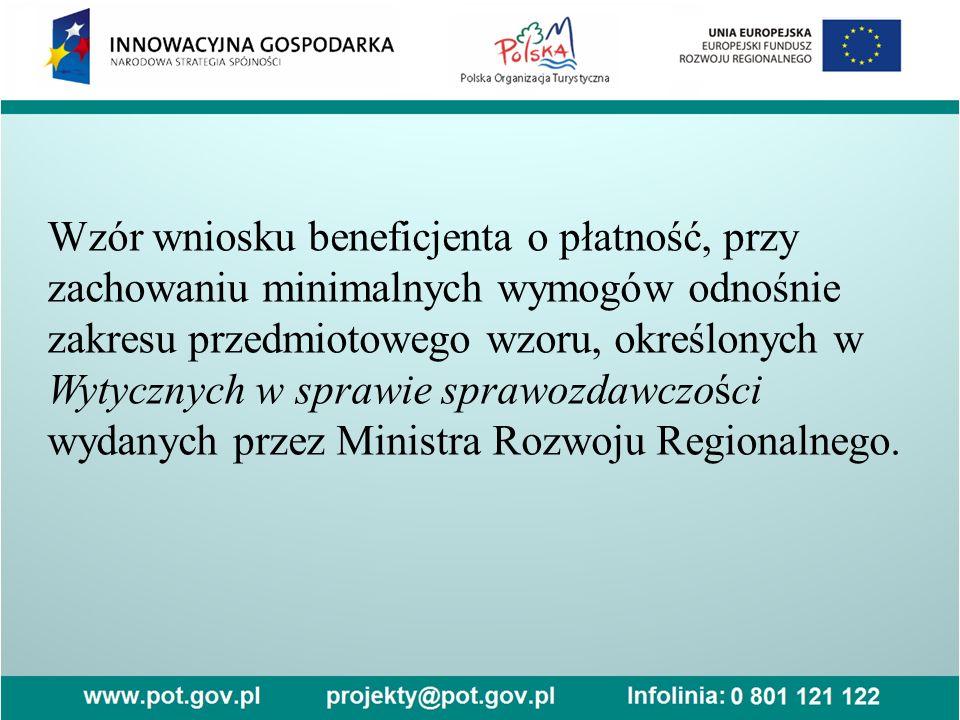 Wzór wniosku beneficjenta o płatność, przy zachowaniu minimalnych wymogów odnośnie zakresu przedmiotowego wzoru, określonych w Wytycznych w sprawie sp