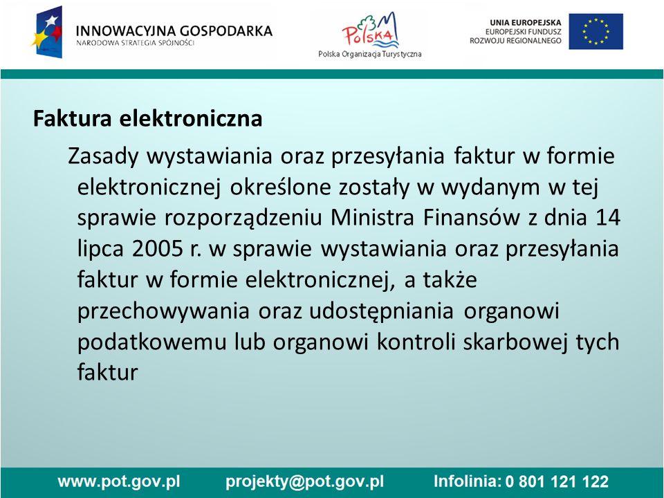 Faktura elektroniczna Zasady wystawiania oraz przesyłania faktur w formie elektronicznej określone zostały w wydanym w tej sprawie rozporządzeniu Mini
