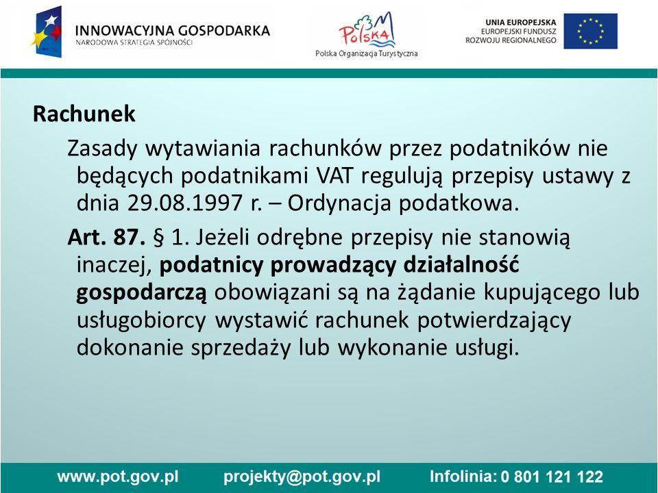 Rachunek Zasady wytawiania rachunków przez podatników nie będących podatnikami VAT regulują przepisy ustawy z dnia 29.08.1997 r. – Ordynacja podatkowa