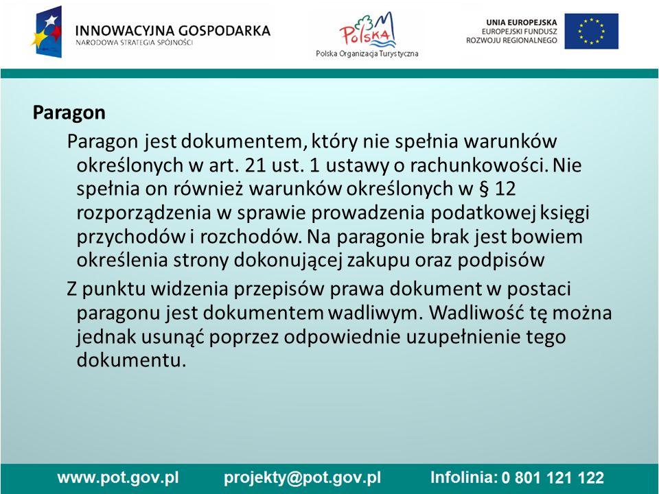Paragon Paragon jest dokumentem, który nie spełnia warunków określonych w art. 21 ust. 1 ustawy o rachunkowości. Nie spełnia on również warunków okreś