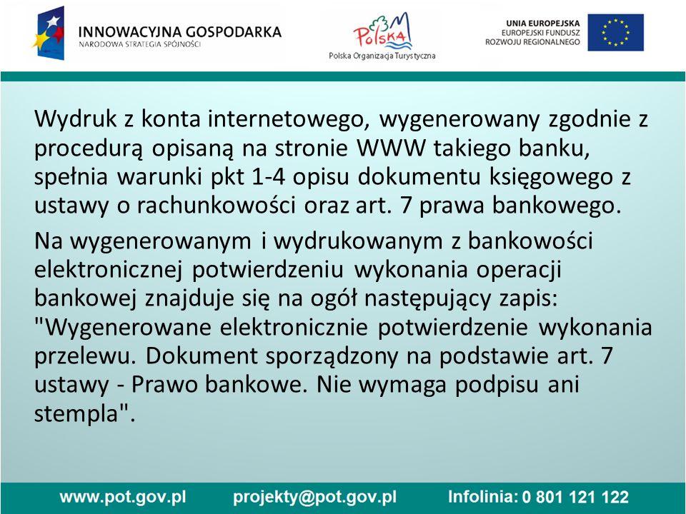 Wydruk z konta internetowego, wygenerowany zgodnie z procedurą opisaną na stronie WWW takiego banku, spełnia warunki pkt 1-4 opisu dokumentu księgoweg