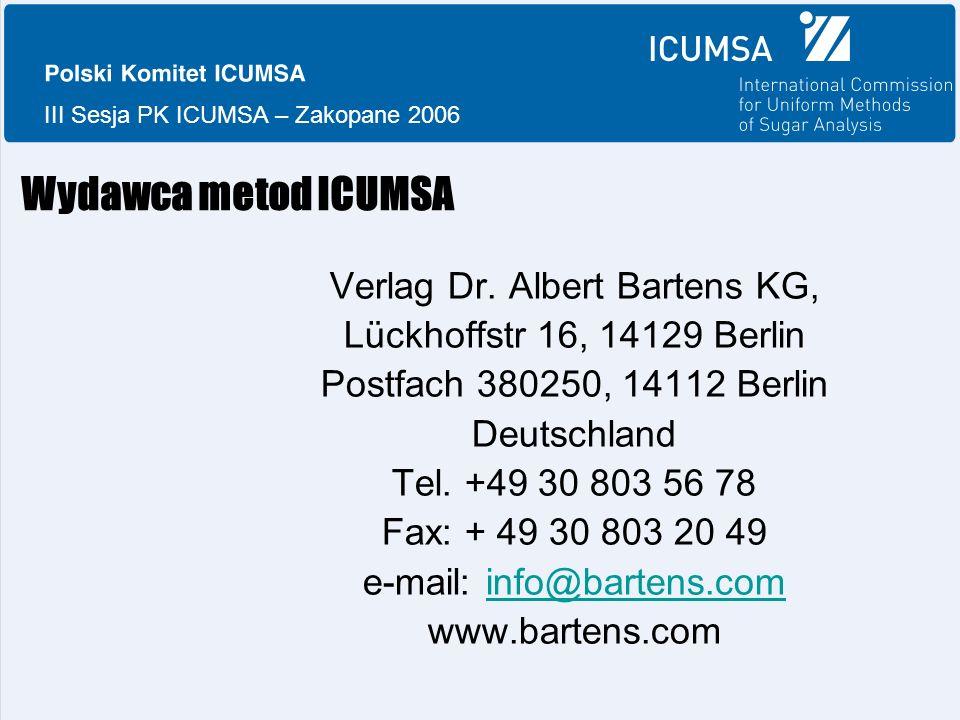 III Sesja PK ICUMSA – Zakopane 2006 Wydawca metod ICUMSA Verlag Dr.