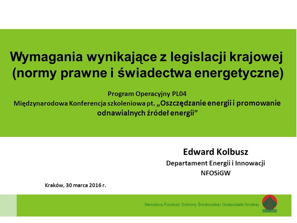 """""""Oszczędzanie energii i promowanie odnawialnych źródeł energii Tematyka – plan prezentacji 1)Wymagania wynikające z regulacji UE 2)Krajowe wymagania w zakresie oszczędzania energii (prawo budowlane, przepisy techniczno – budowlane, normy) 3)Konfiguracje rozwiązań technicznych 4)Świadectwa charakterystyki energetycznej budynku (ustawa, Krajowy plan mający na celu zwiększenie liczby budynków o niskim zużyciu energii) 5)Przykłady certyfikacji budynków Narodowy Fundusz Ochrony Środowiska i Gospodarki Wodnej"""