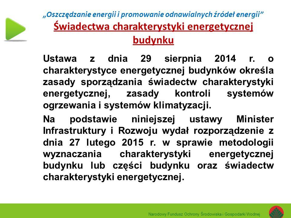"""""""Oszczędzanie energii i promowanie odnawialnych źródeł energii Świadectwa charakterystyki energetycznej budynku Ustawa z dnia 29 sierpnia 2014 r."""