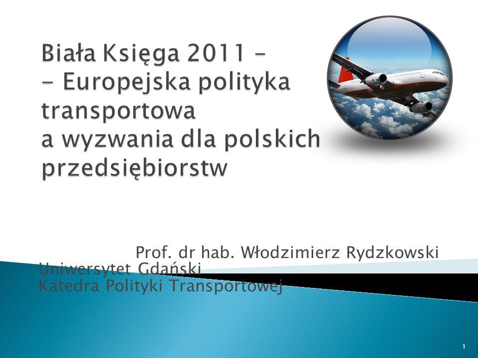 Prof. dr hab. Włodzimierz Rydzkowski Uniwersytet Gdański Katedra Polityki Transportowej 1