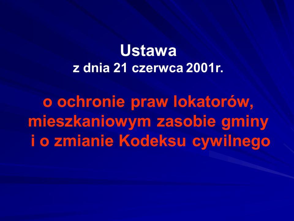 Ustawa z dnia 21 czerwca 2001r. o ochronie praw lokatorów, mieszkaniowym zasobie gminy i o zmianie Kodeksu cywilnego