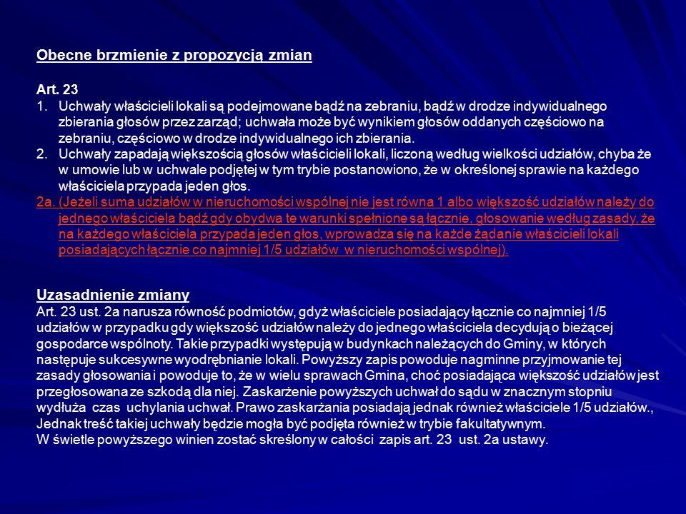 Obecne brzmienie z propozycją zmian Art. 23 1. Uchwały właścicieli lokali są podejmowane bądź na zebraniu, bądź w drodze indywidualnego zbierania głos
