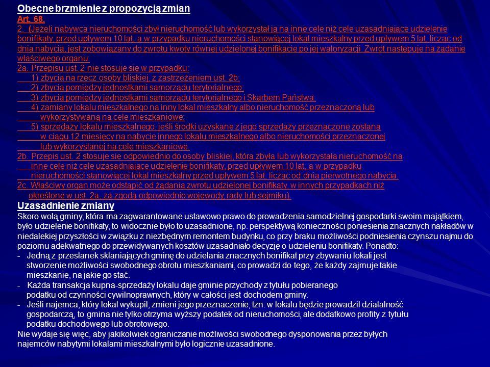 Obecne brzmienie z propozycją zmian Art. 68. 2. (Jeżeli nabywca nieruchomości zbył nieruchomość lub wykorzystał ją na inne cele niż cele uzasadniające