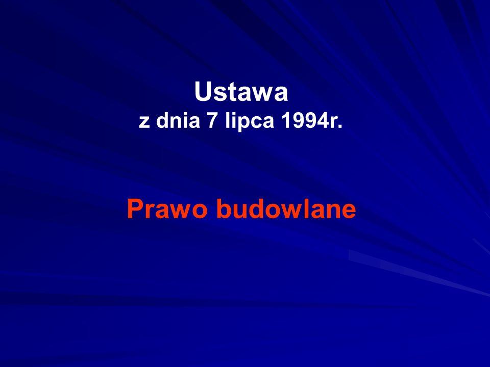 Ustawa z dnia 7 lipca 1994r. Prawo budowlane