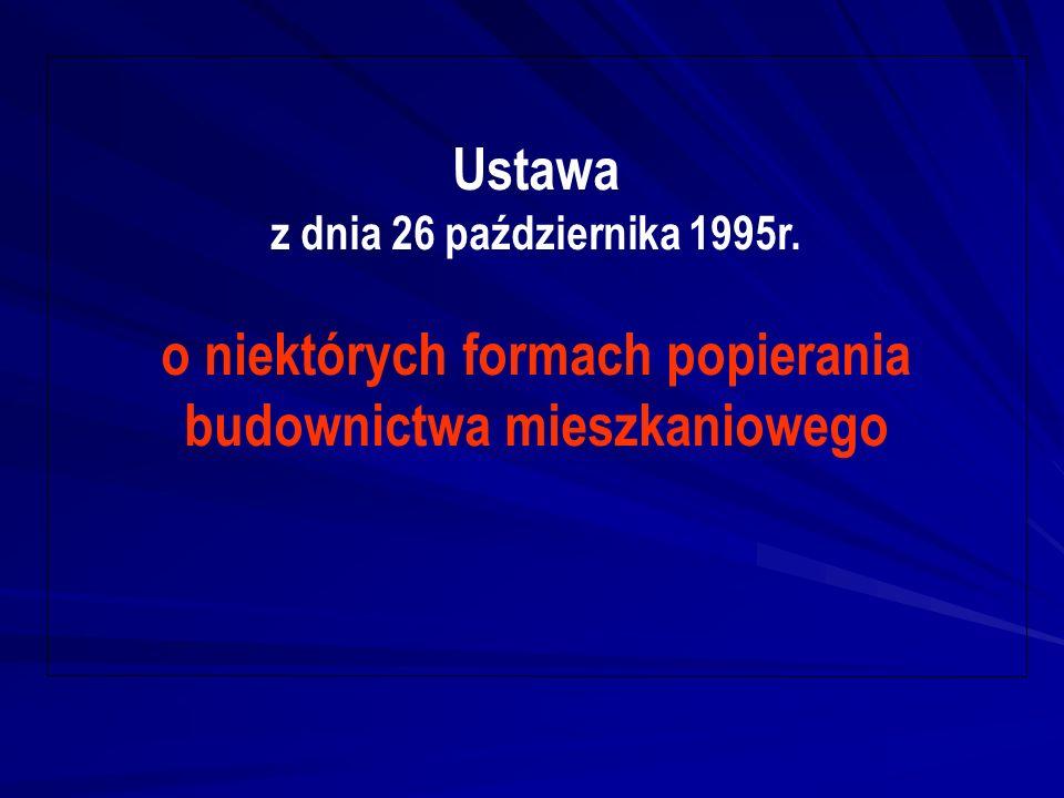 Ustawa z dnia 26 października 1995r. o niektórych formach popierania budownictwa mieszkaniowego