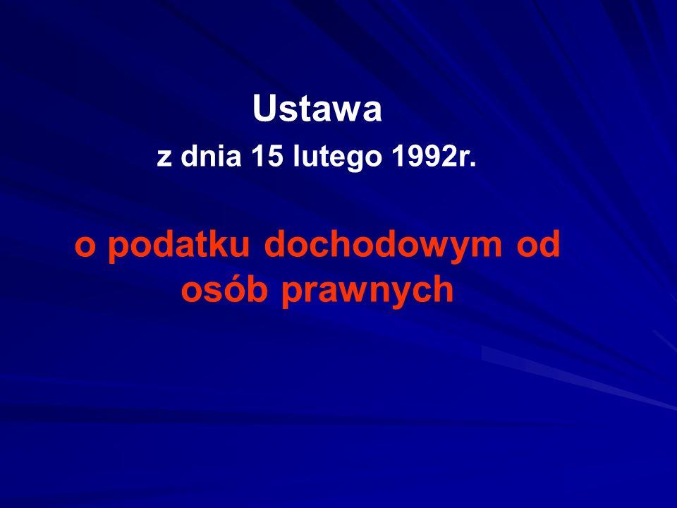 Ustawa z dnia 15 lutego 1992r. o podatku dochodowym od osób prawnych