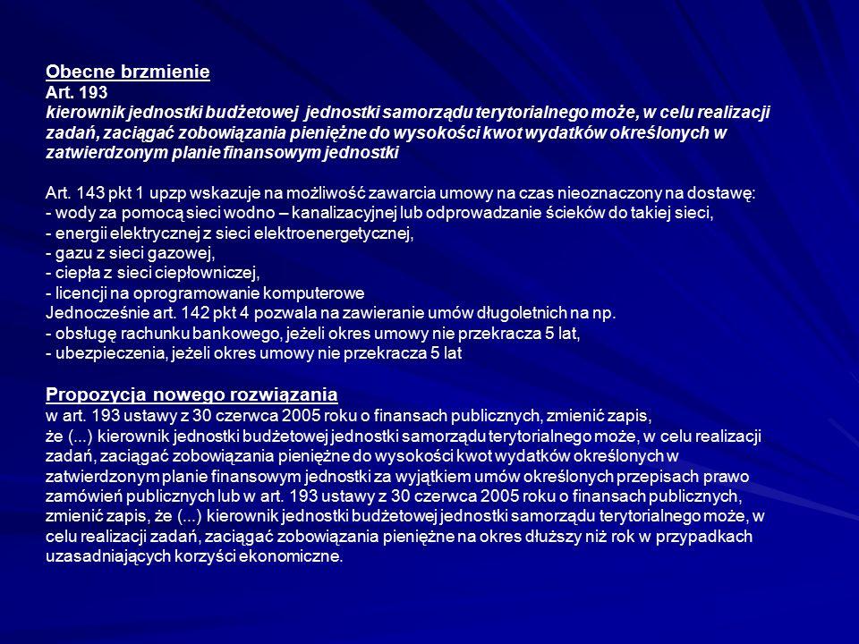 Obecne brzmienie Art. 193 kierownik jednostki budżetowej jednostki samorządu terytorialnego może, w celu realizacji zadań, zaciągać zobowiązania pieni